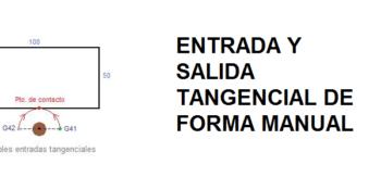 entrada y salida tangencial de forma manual